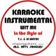 All Hits Singles Wit Me (In the Style of T.I & Lil Wayne) [Karaoke Instrumental Version]