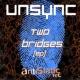 UnSync Two Bridges