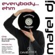 Mafel DJ Everybody... Ehm
