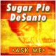 Sugar Pie DeSanto Ask Me