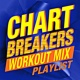 Workout Crew Chartbreakers Workout Mix! Playlist
