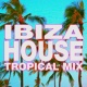 DJ Remix Factory Ibiza House ‐ Tropical Mix