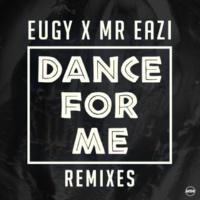 Eugy/Mr Eazi Dance For Me (Eugy X Mr Eazi) [Remixes]