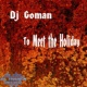 DJ Goman To Meet the Holiday