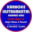 Karaoke All Hits Blurred Lines (In the Style of Robin Thicke, T.I. & Pharrell) [Karaoke Instrumental Version]