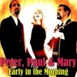 Peter, Paul & Mary Cruel War