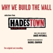 "Various Artists ""Why We Build The Wall"" (EP - Selections from Hadestown. The Myth. The Musical. Live Original Cast Recording)"