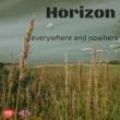 Horizon Everywhere And Nowhere