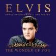 Elvis Presley ワンダー・オブ・ユー:エルヴィス・プレスリー・ウィズ・ロイヤル・フィルハーモニー管弦楽団