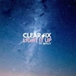 Clear Six Light It Up (feat. Molly)