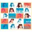Juice=Juice KEEP ON 上昇志向!!