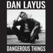 Dan Layus Dangerous Things (feat. The Secret Sisters)