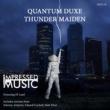 Quantum Duxe & Di Land & Solovey Thunder Maiden