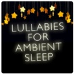 Sleep Lullabies Deep Space Lullaby
