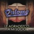 Palomo Le Agradezco A Mi Socio