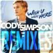 Cody Simpson Wish U Were Here Remixes