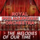 Royal Philharmonic Orchestra The Melodies of Our Time