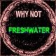 """Why Not & Geoff """"Mad Dog"""" Horgan/Geoff """"Mad Dog"""" Horgan Freshwater (Wet Mix)"""