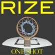 RIZE ONE SHOT