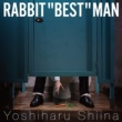 "椎名慶治 RABBIT ""BEST"" MAN"