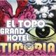 ティモーリア El Topo Grand Hotel
