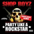 Shop Boyz Party Like A Rockstar [(Choppa Dunks Remix)]