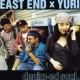 EAST END + YURI DA・YO・NE