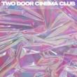 Two Door Cinema Club Bad Decisions (Remixes)