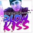 DJ Rasimcan/オデッセイ Blow Kiss (feat.オデッセイ)
