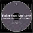 Joelle Poker Face Nocturne