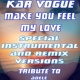 Kar Vogue Make You Feel My Love (Special Instrumental And Remix Versions) [Tribute To Adele]