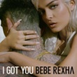Bebe Rexha I Got You