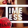 Kelly Rowland タイムレス ~ビューティフル・メロウ R&B~ vol.2