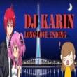 DJ KARIN Long Love Ending