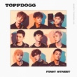 Topp Dogg First Street
