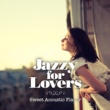 Cafe lounge premium Jazzy For Lovers ~ Sweet Acoustic Flavor
