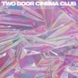 Two Door Cinema Club Bad Decisions (Radio Edit)