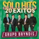 Grupo Bryndis Sólo Hits [20 Éxitos]