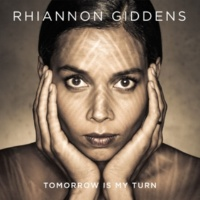 Rhiannon Giddens Tomorrow Is My Turn