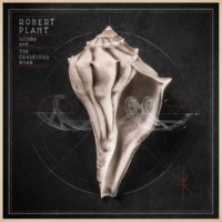 Robert Plant lullaby and... The Ceaseless Roar