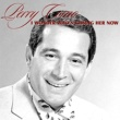 Perry Como Did You Get That Feeling in the Moonlight (feat. Russell Case and His Orchestra)