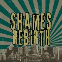 SHAMES REBIRTH