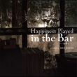 Burt Bacharach Happiness in the Bar