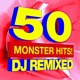 Ultimate Pop Hits! 50 Monster Hits! DJ Remixed