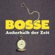 Bosse Außerhalb der Zeit [Single Edit]
