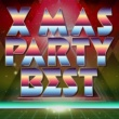 Various Artists XMAS PARTY BEST〜最強!洋楽ダンスヒッツ!