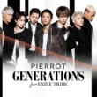 GENERATIONS from EXILE TRIBE PIERROT