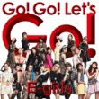 E-girls Go! Go! Let's Go!