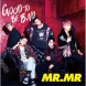 MR.MR GOOD TO BE BAD