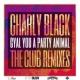 チャーリー・ブラック Gyal You A Party Animal [Think Tonk Remix]